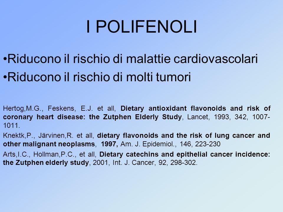 I POLIFENOLI Riducono il rischio di malattie cardiovascolari