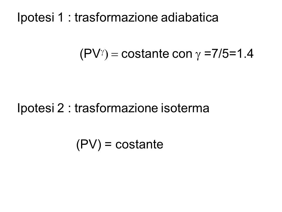 Ipotesi 1 : trasformazione adiabatica