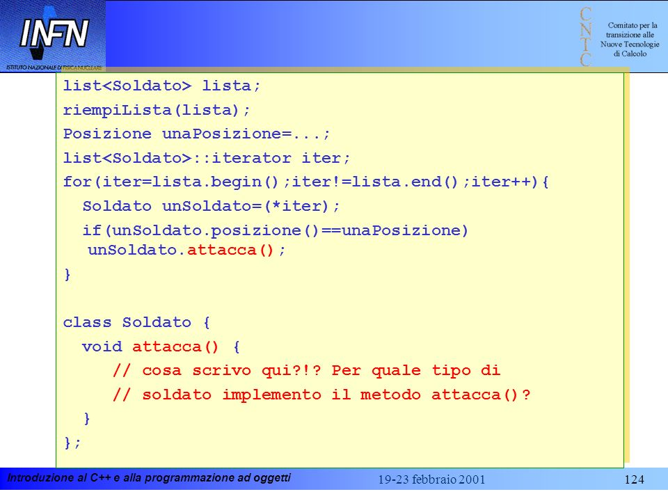 list<Soldato> lista; riempiLista(lista);
