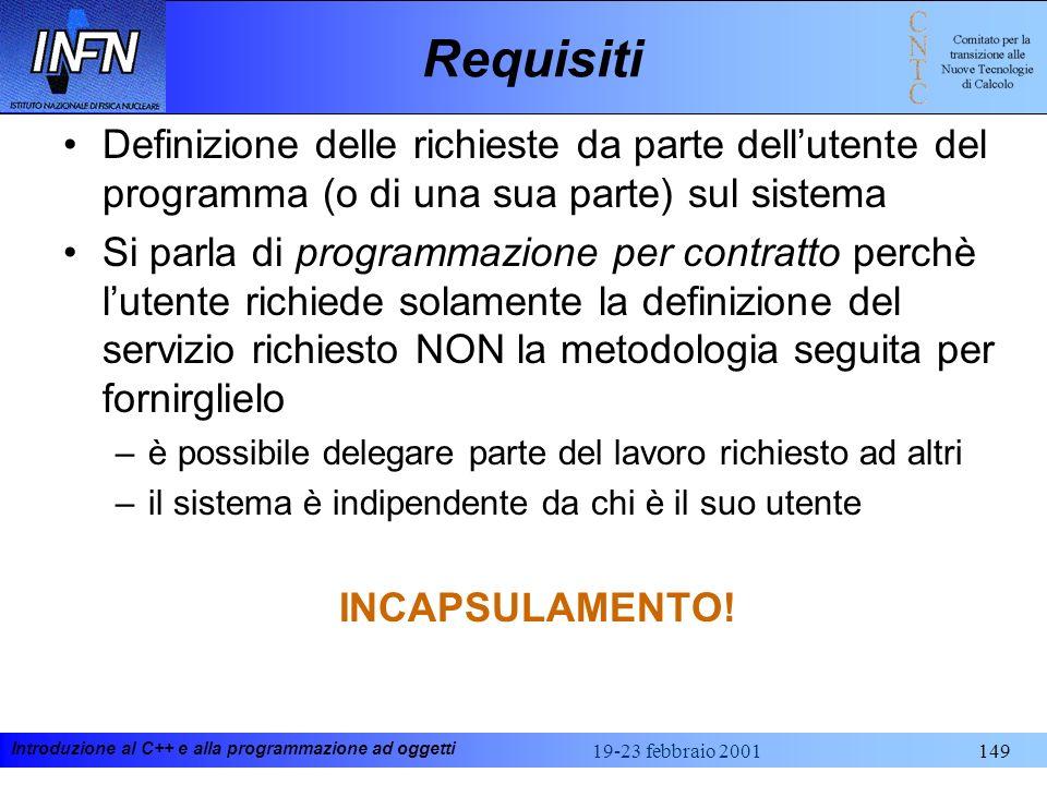 Requisiti Definizione delle richieste da parte dell'utente del programma (o di una sua parte) sul sistema.