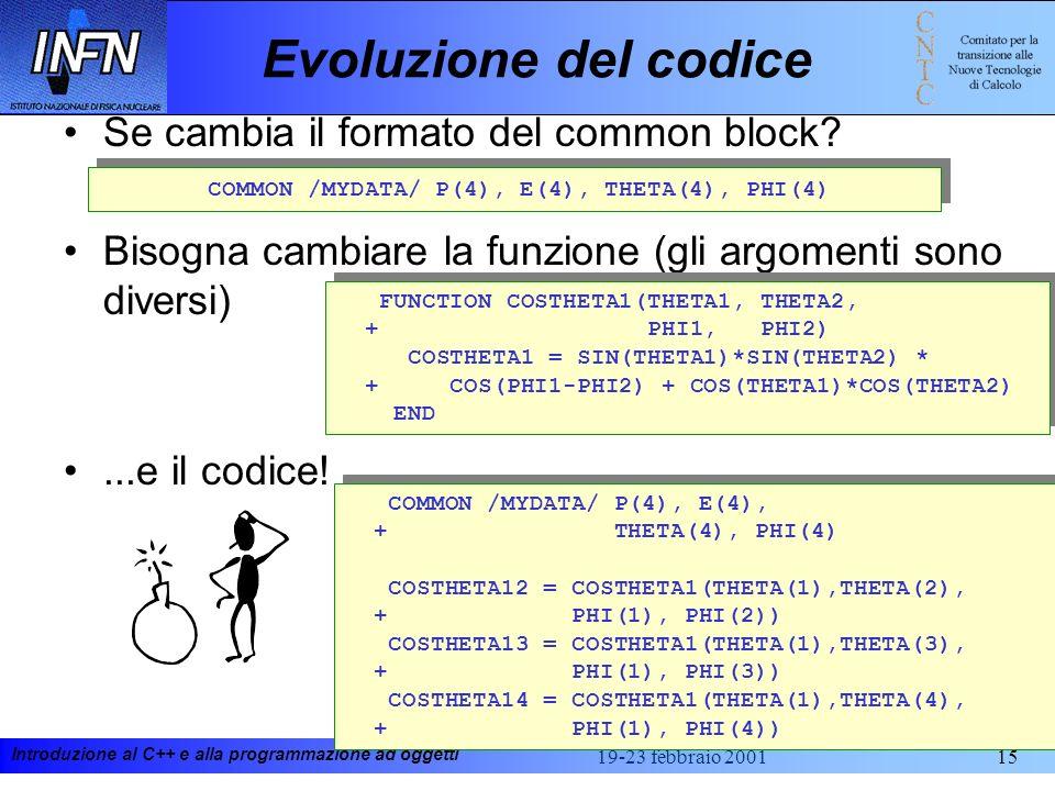 Evoluzione del codice Se cambia il formato del common block