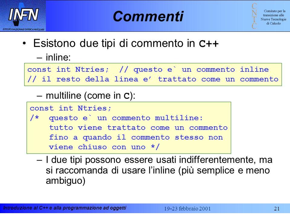 Commenti Esistono due tipi di commento in C++ inline: