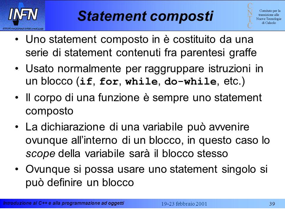 Statement compostiUno statement composto in è costituito da una serie di statement contenuti fra parentesi graffe.