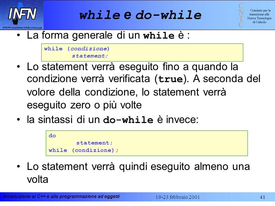 while e do-while La forma generale di un while è :
