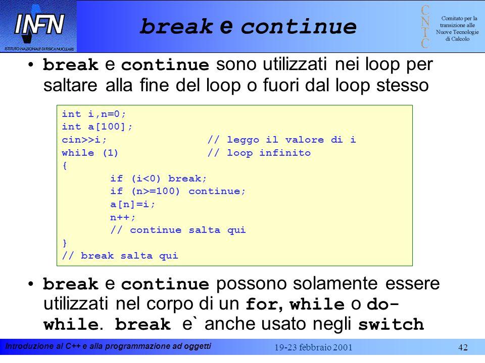break e continue break e continue sono utilizzati nei loop per saltare alla fine del loop o fuori dal loop stesso.