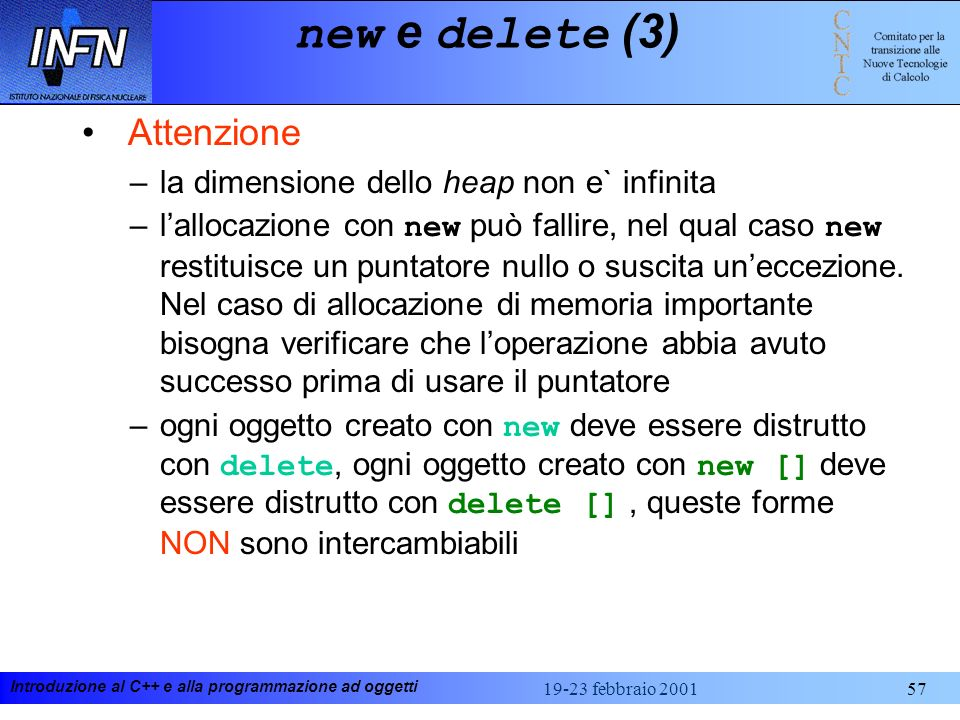 new e delete (3) Attenzione la dimensione dello heap non e` infinita