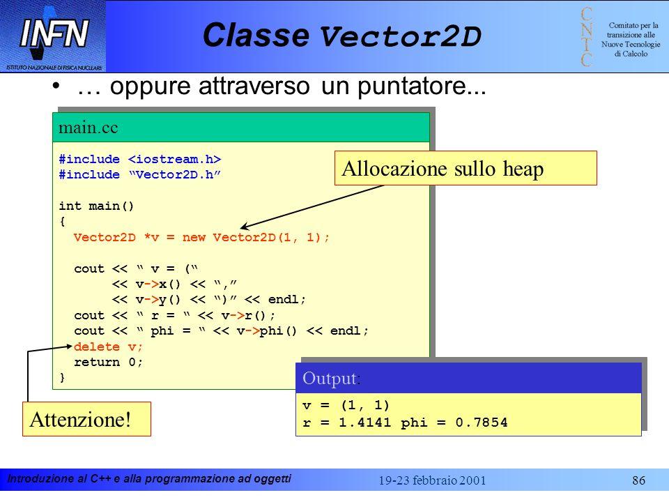 Classe Vector2D … oppure attraverso un puntatore...