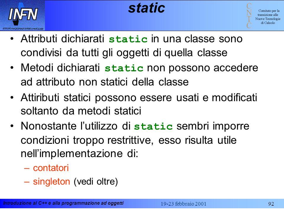 static Attributi dichiarati static in una classe sono condivisi da tutti gli oggetti di quella classe.