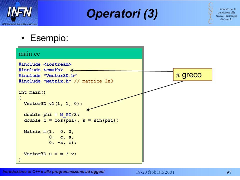 Operatori (3) Esempio: p greco main.cc #include <iostream>