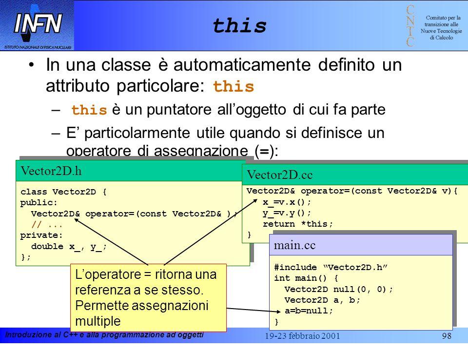 thisIn una classe è automaticamente definito un attributo particolare: this. this è un puntatore all'oggetto di cui fa parte.