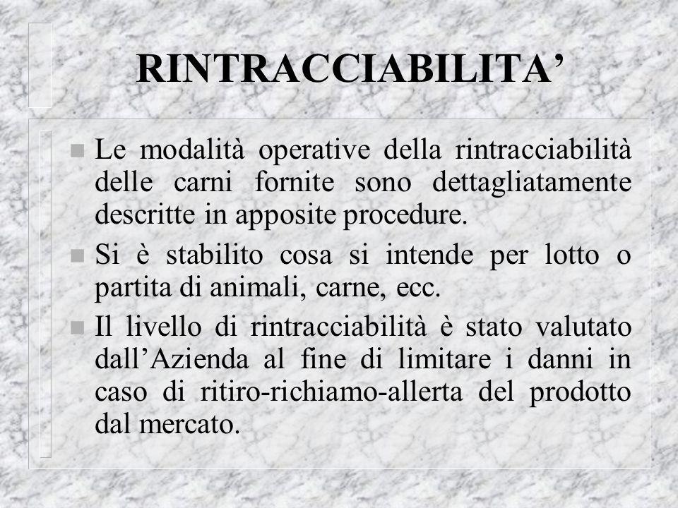 RINTRACCIABILITA' Le modalità operative della rintracciabilità delle carni fornite sono dettagliatamente descritte in apposite procedure.