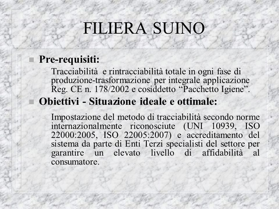 FILIERA SUINO Pre-requisiti: Obiettivi - Situazione ideale e ottimale: