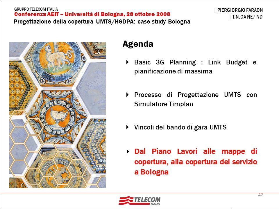 Agenda Basic 3G Planning : Link Budget e pianificazione di massima. Processo di Progettazione UMTS con Simulatore Timplan.
