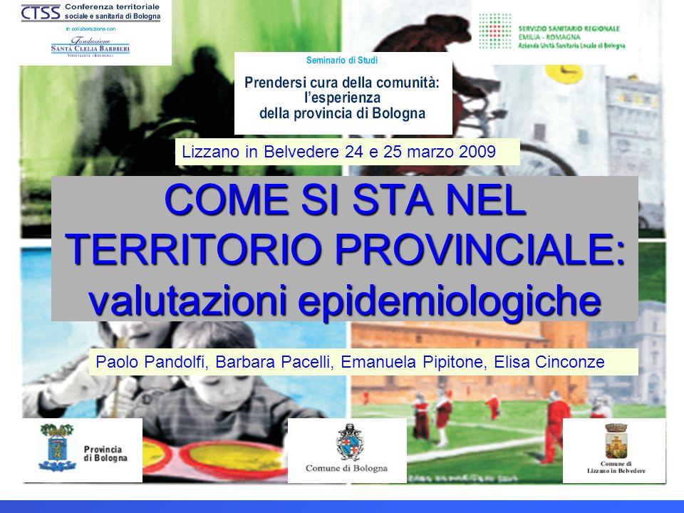COME SI STA NEL TERRITORIO PROVINCIALE: valutazioni epidemiologiche
