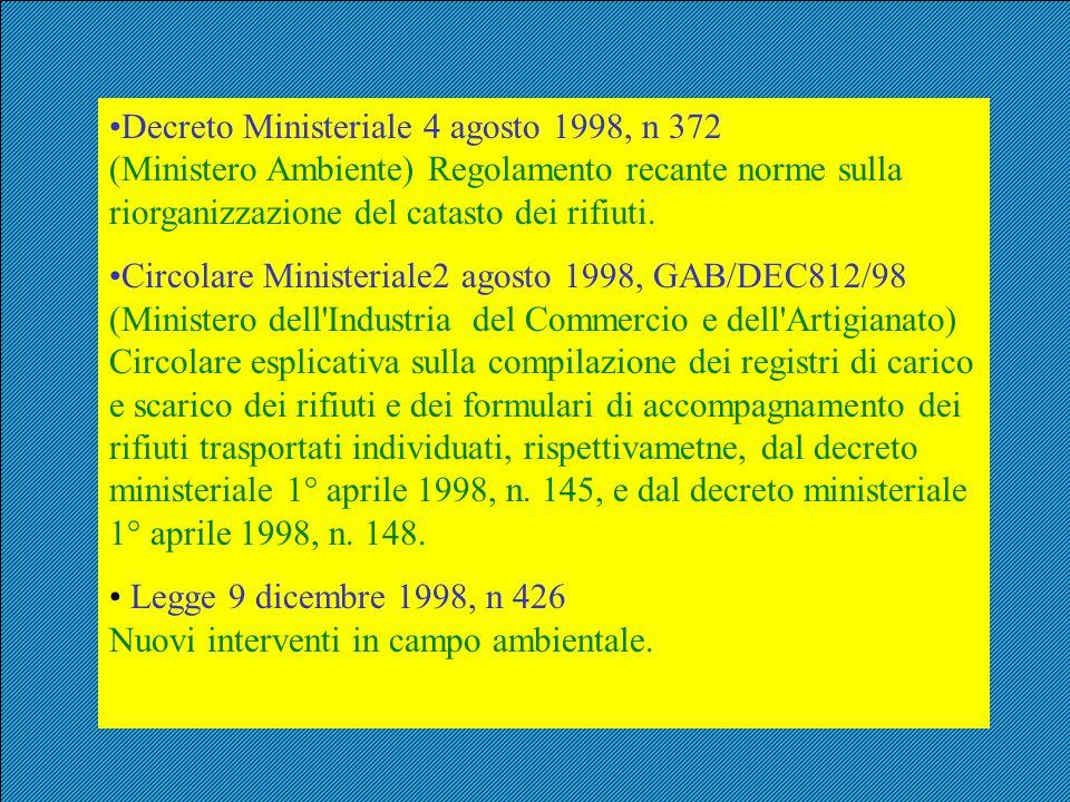 Decreto Ministeriale 4 agosto 1998, n 372 (Ministero Ambiente) Regolamento recante norme sulla riorganizzazione del catasto dei rifiuti.