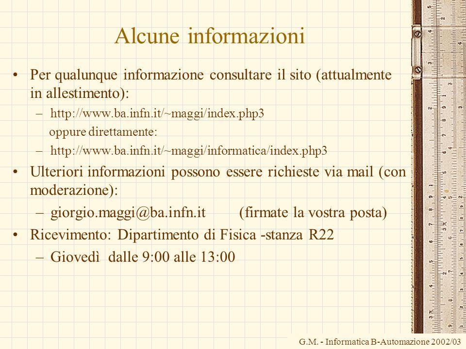 Alcune informazioni Per qualunque informazione consultare il sito (attualmente in allestimento): http://www.ba.infn.it/~maggi/index.php3.