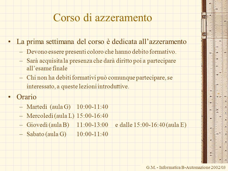 Corso di azzeramento La prima settimana del corso è dedicata all'azzeramento. Devono essere presenti coloro che hanno debito formativo.