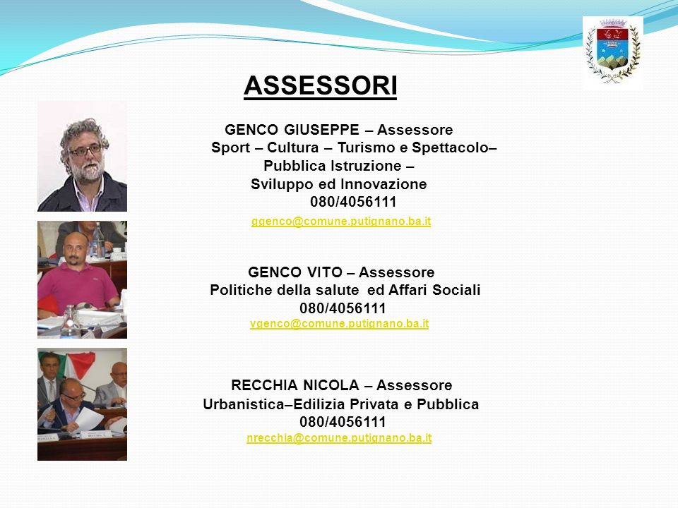 ASSESSORI RECCHIA NICOLA – Assessore GENCO GIUSEPPE – Assessore