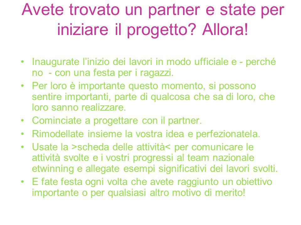 Avete trovato un partner e state per iniziare il progetto Allora!