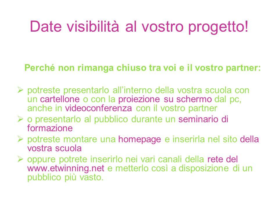 Date visibilità al vostro progetto!
