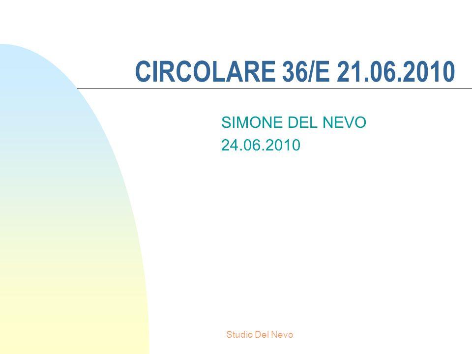 CIRCOLARE 36/E 21.06.2010 SIMONE DEL NEVO 24.06.2010 Studio Del Nevo