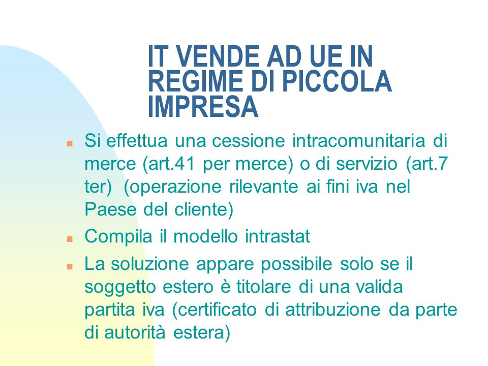 IT VENDE AD UE IN REGIME DI PICCOLA IMPRESA