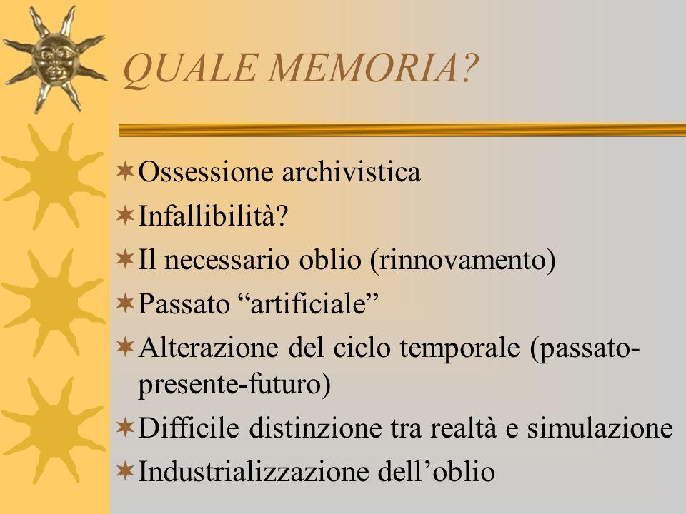 QUALE MEMORIA Ossessione archivistica Infallibilità