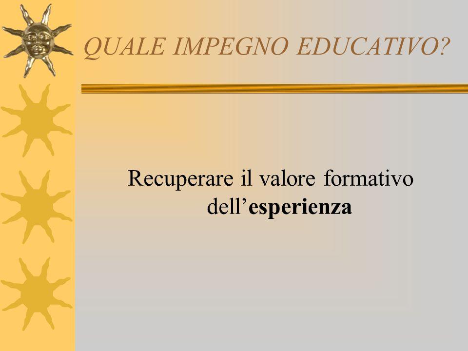 QUALE IMPEGNO EDUCATIVO
