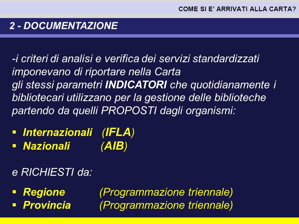 Internazionali (IFLA) Nazionali (AIB) e RICHIESTI da:
