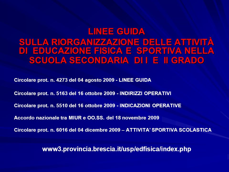 LINEE GUIDA SULLA RIORGANIZZAZIONE DELLE ATTIVITÀ DI EDUCAZIONE FISICA E SPORTIVA NELLA SCUOLA SECONDARIA DI I E II GRADO.