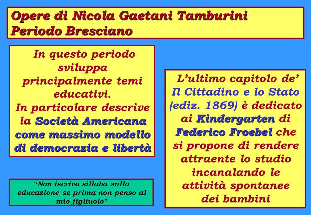 Opere di Nicola Gaetani Tamburini Periodo Bresciano