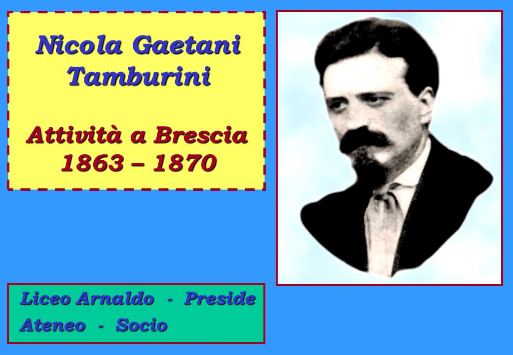 Nicola Gaetani Tamburini Attività a Brescia 1863 – 1870