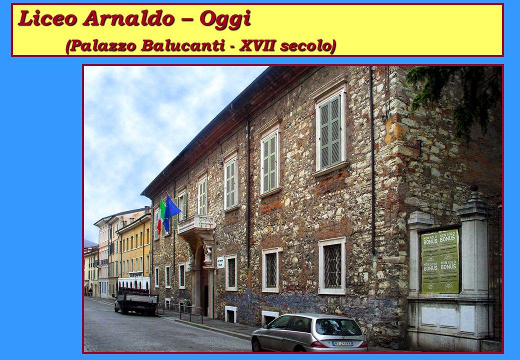 Liceo Arnaldo – Oggi (Palazzo Balucanti - XVII secolo)