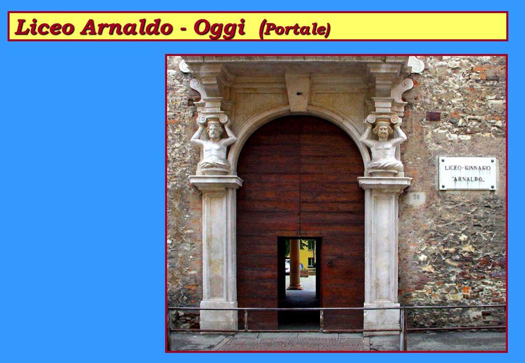 Liceo Arnaldo - Oggi (Portale)