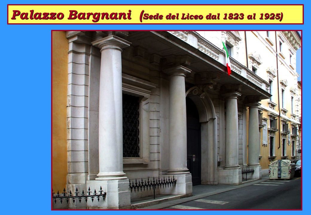 Palazzo Bargnani (Sede del Liceo dal 1823 al 1925)