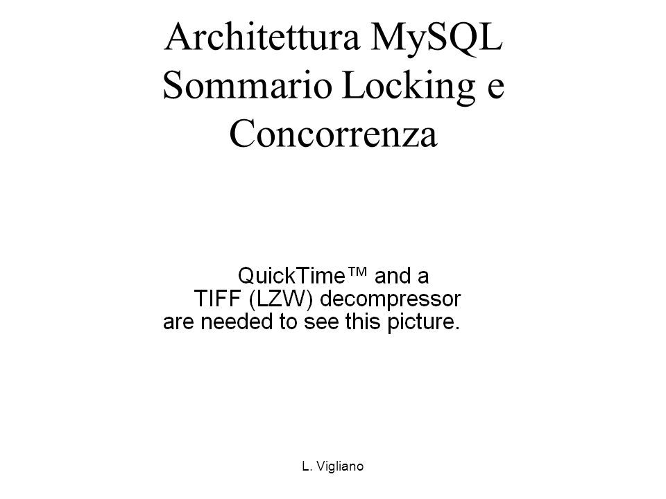 Architettura MySQL Sommario Locking e Concorrenza