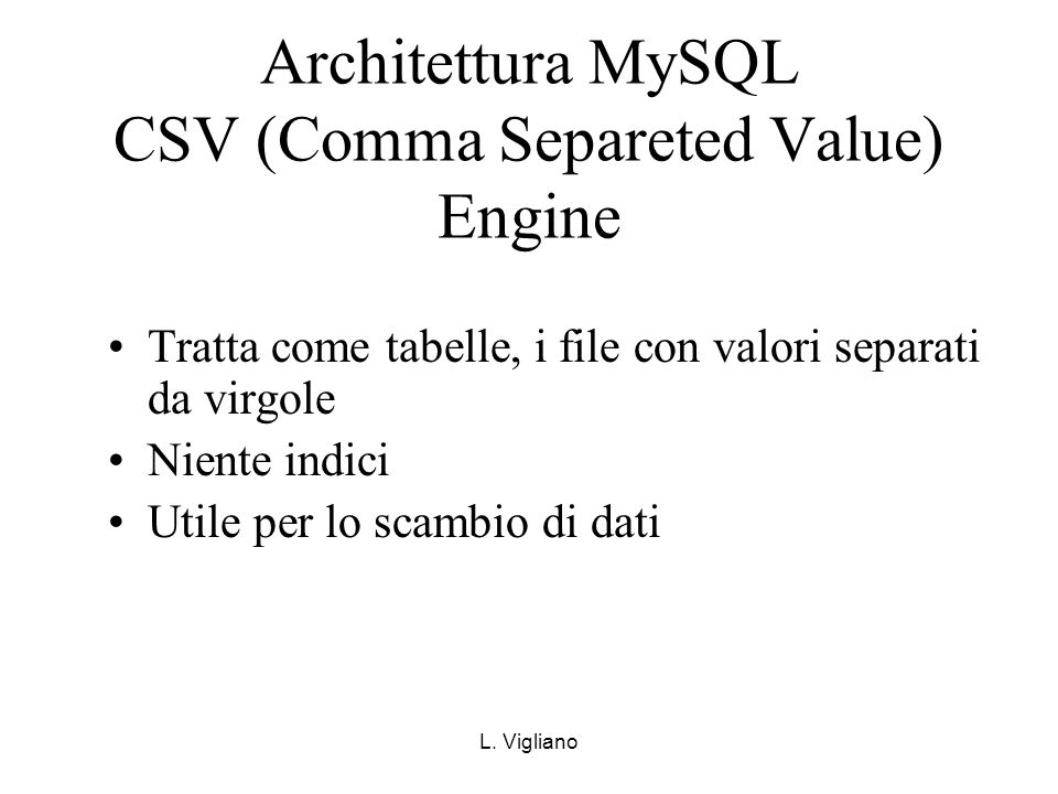 Architettura MySQL CSV (Comma Separeted Value) Engine