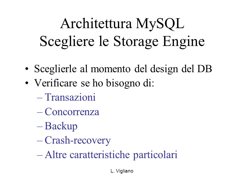 Architettura MySQL Scegliere le Storage Engine
