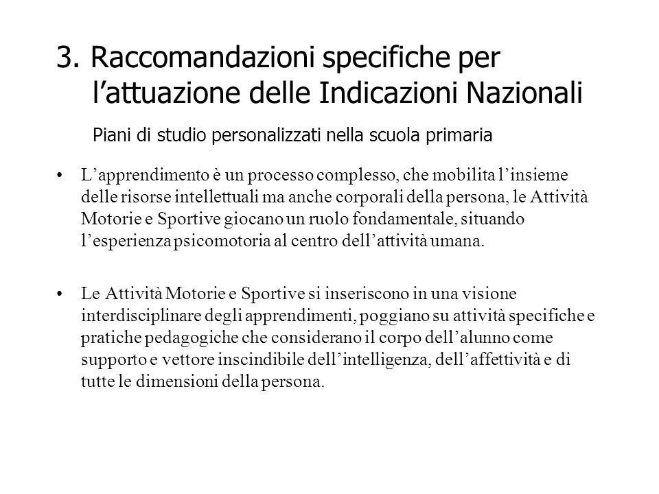 3. Raccomandazioni specifiche per l'attuazione delle Indicazioni Nazionali Piani di studio personalizzati nella scuola primaria