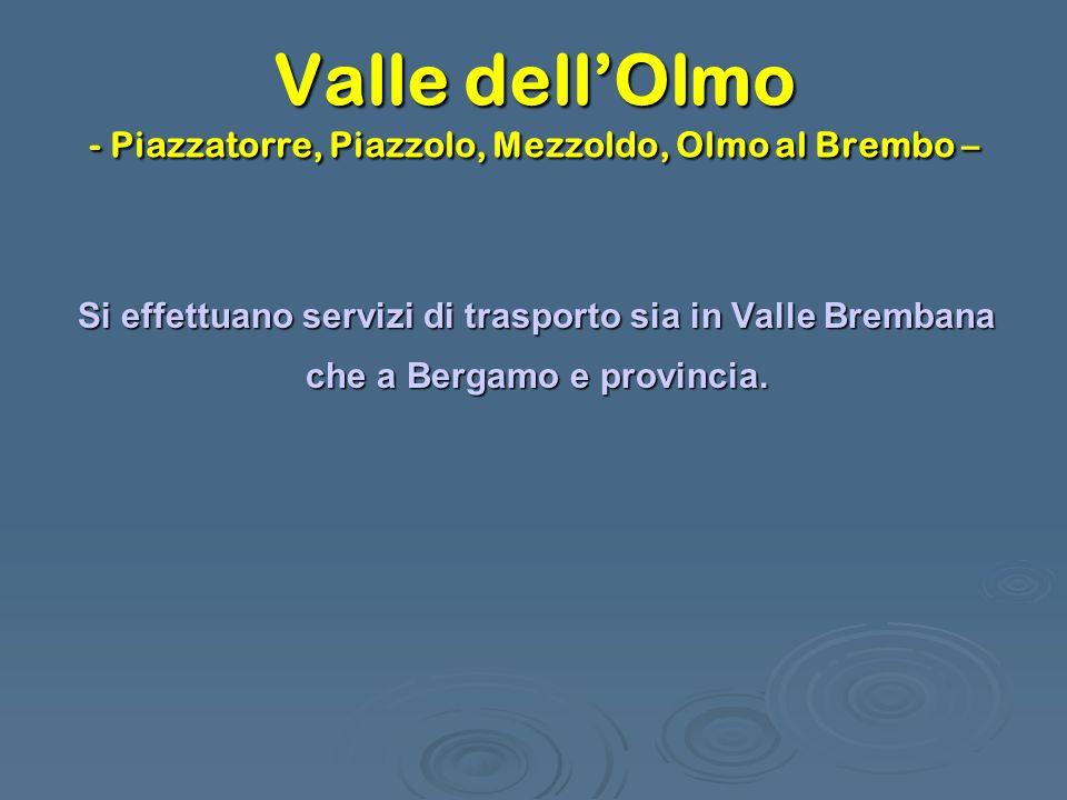 Valle dell'Olmo - Piazzatorre, Piazzolo, Mezzoldo, Olmo al Brembo –