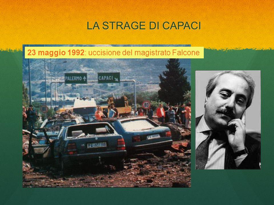 LA STRAGE DI CAPACI 23 maggio 1992: uccisione del magistrato Falcone