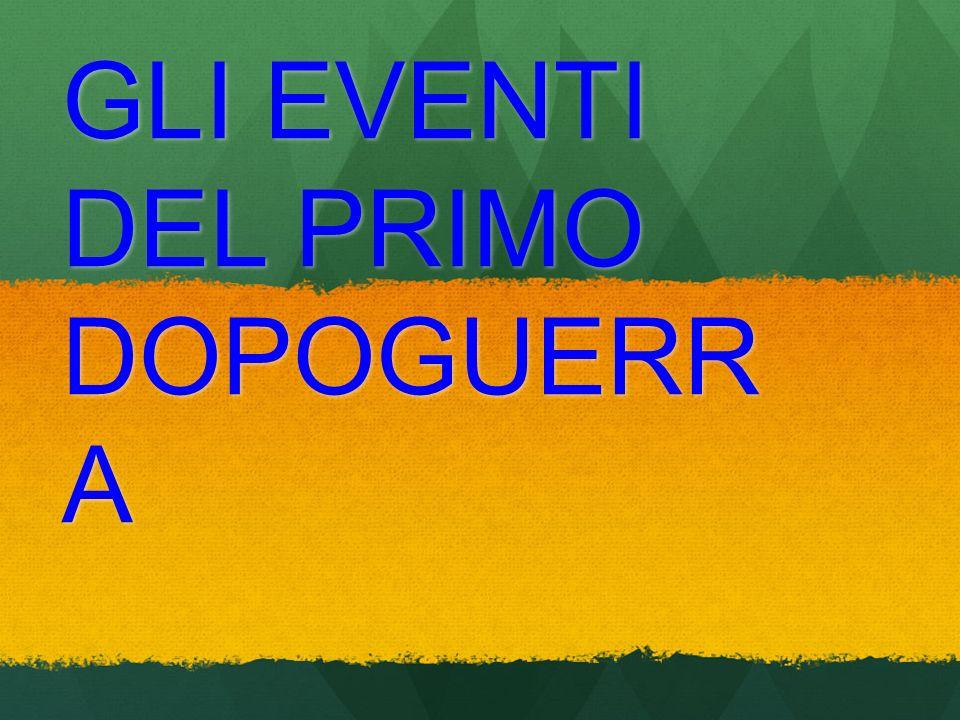 GLI EVENTI DEL PRIMO DOPOGUERRA