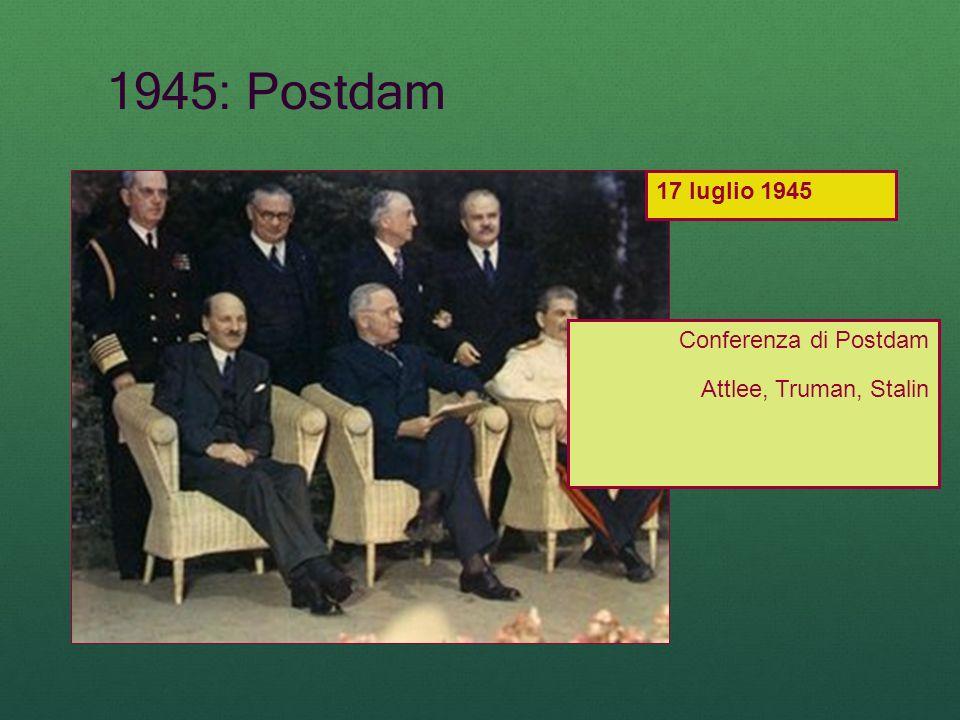 1945: Postdam 17 luglio 1945 Conferenza di Postdam