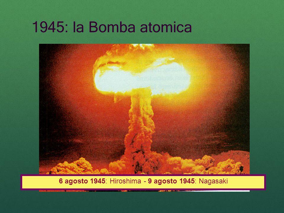 6 agosto 1945: Hiroshima - 9 agosto 1945: Nagasaki