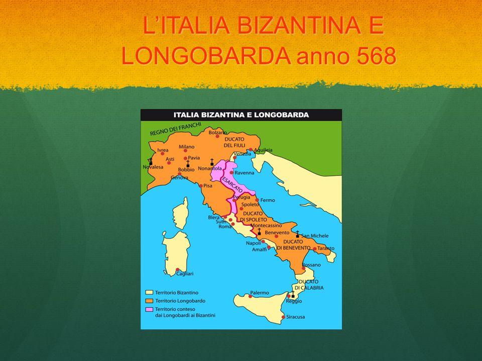 L'ITALIA BIZANTINA E LONGOBARDA anno 568