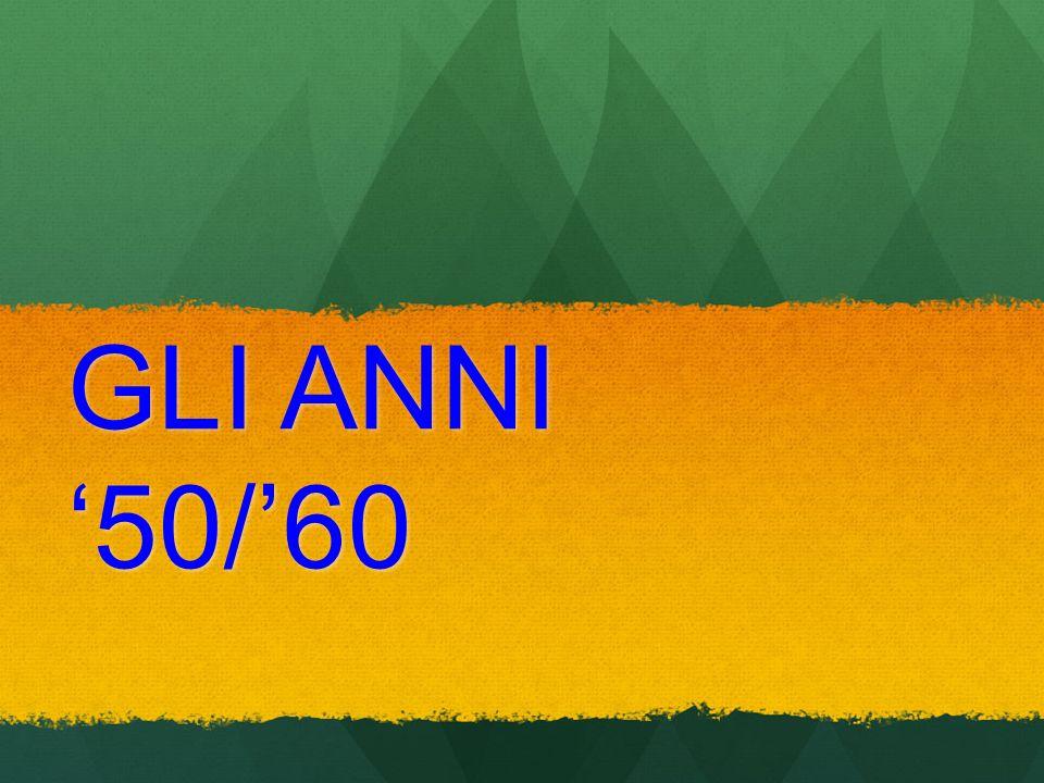 GLI ANNI '50/'60