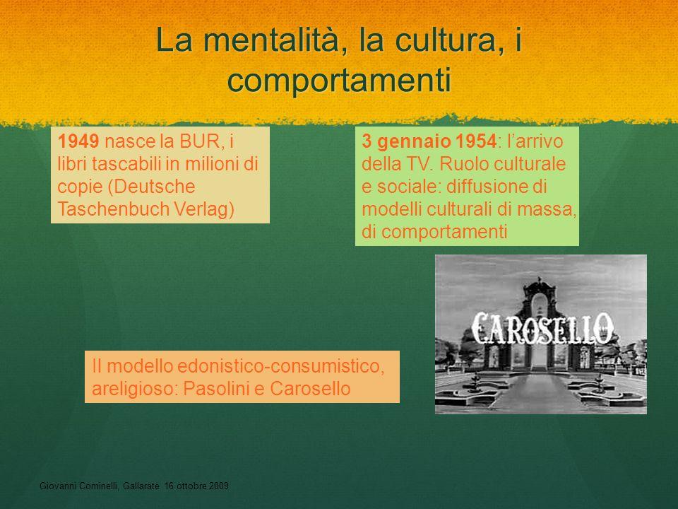 La mentalità, la cultura, i comportamenti