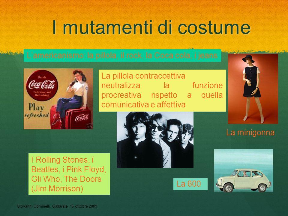 I mutamenti di costume L'americanismo: la pillola, il rock, la Coca cola, i jeans. La pillola contraccettiva.