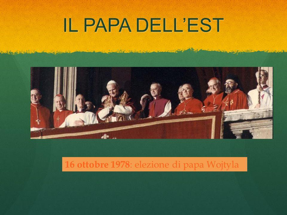 IL PAPA DELL'EST 16 ottobre 1978: elezione di papa Wojtyla