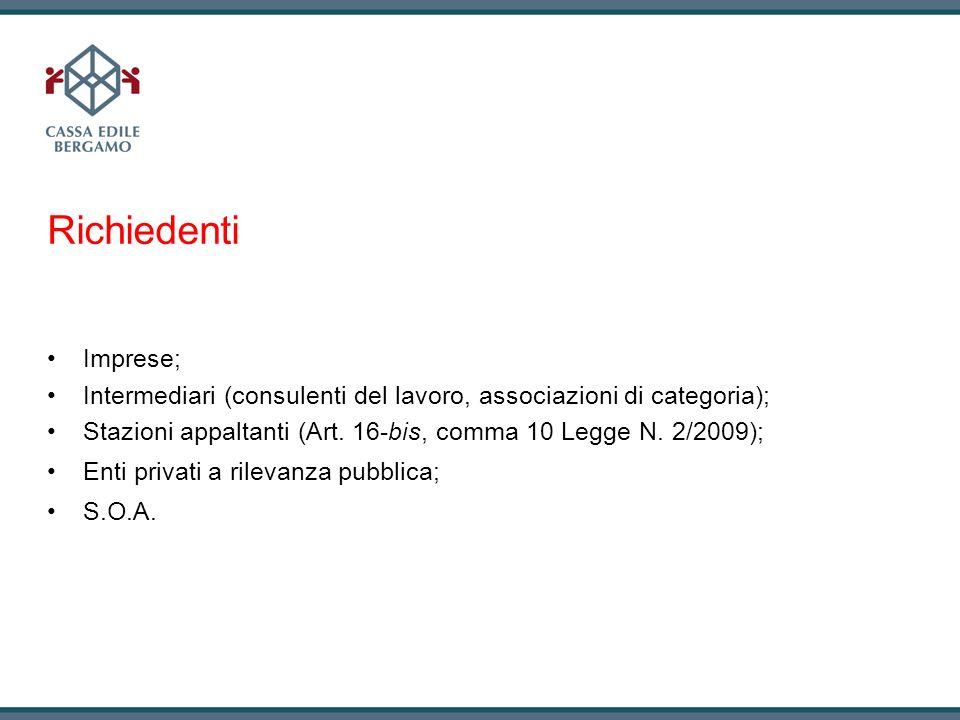 RichiedentiImprese; Intermediari (consulenti del lavoro, associazioni di categoria); Stazioni appaltanti (Art. 16-bis, comma 10 Legge N. 2/2009);